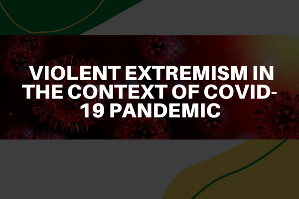 COVID-19 and Violent Extremism